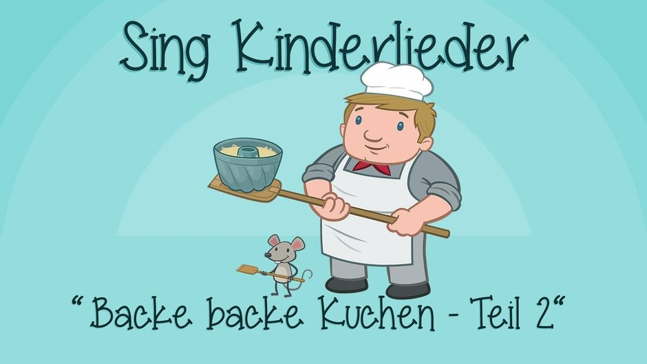 Backe Backe Kuchen Teil 2 Videos Sing Kinderlieder